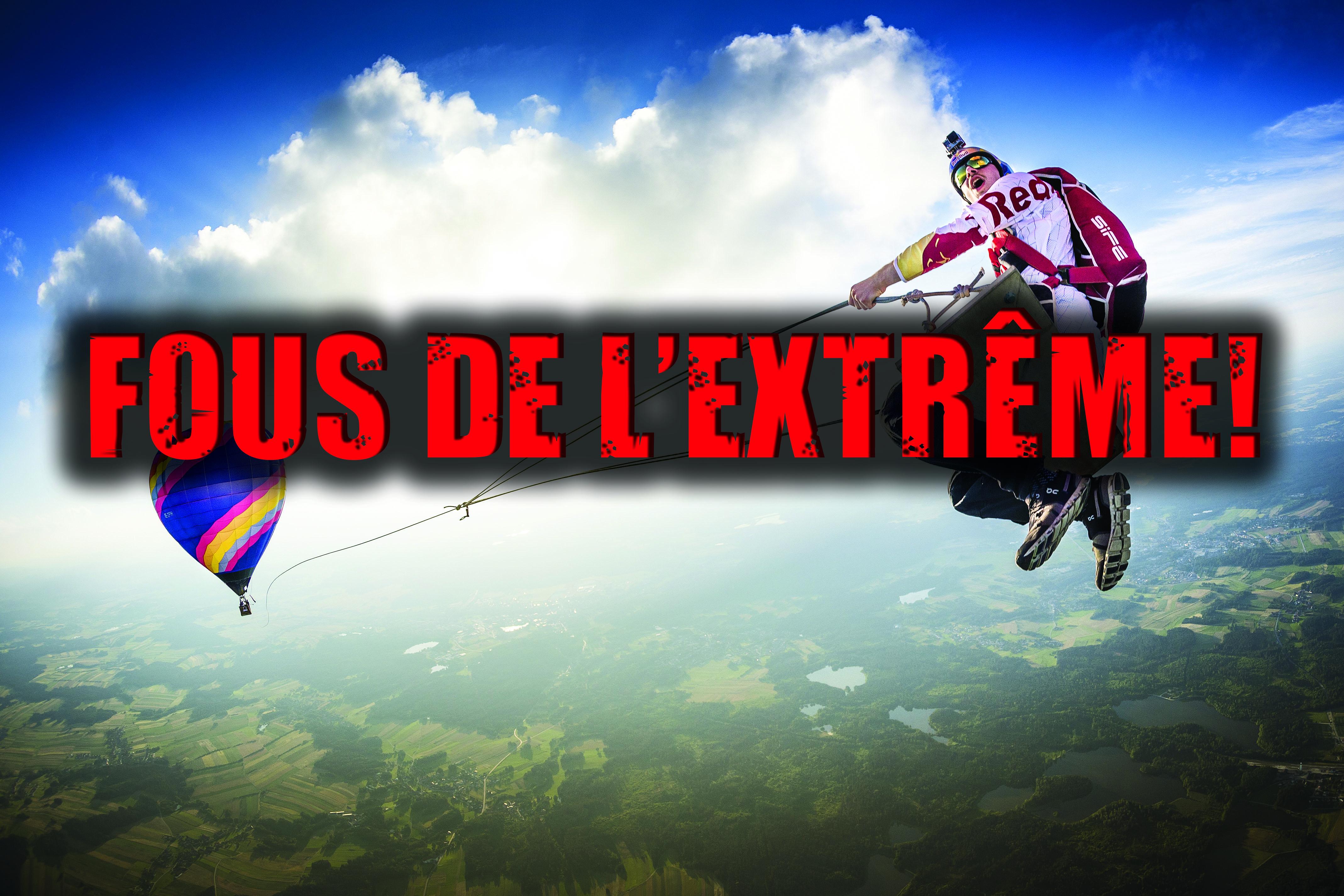 Êtes-vous fous de l'extrême ?