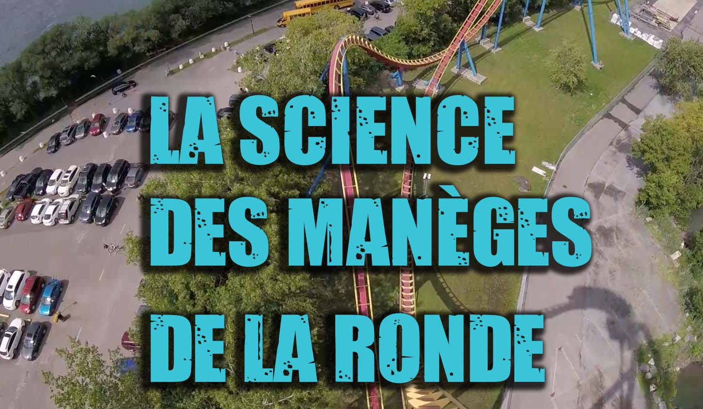 La science des manèges de La Ronde