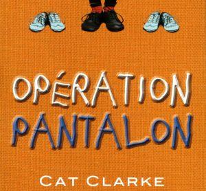Opération pantalon- Roman [critique]