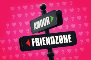 Friendzone : risques d'explosion
