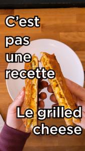 C'est pas une recette : le grilled cheese.